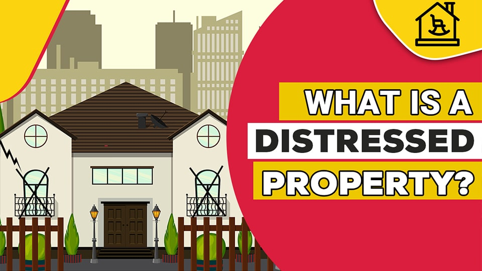 What is a Distressed Property